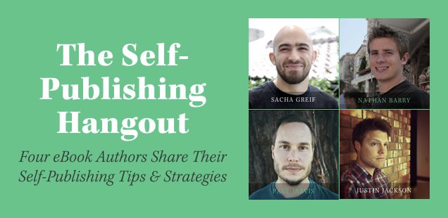 Self Publishing Hangout with Paul Jarvis, Sacha Greif, Justin Jackson, and Nathan Barry